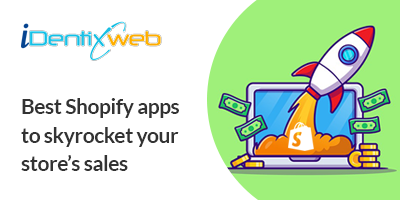 best-shopify-apps-to-skyrocket-your-sales