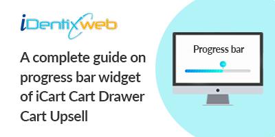 a-complete-guide-on-progress-bar-widget-of-icart-cart-drawer-cart-upsell