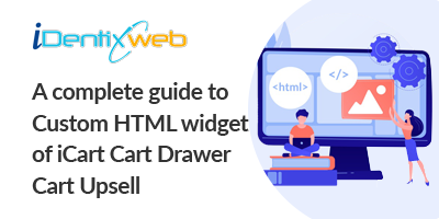a-complete-guide-to-custom-html-widget-of-icart-cart-drawer-cart-upsell