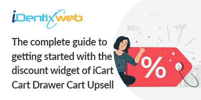 the-complete-guide-to-getting-started-with-the-discount-widget-of-icart-cart-drawer-cart-upsell