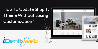 how-to-update-shopify-theme-without-losing-customization