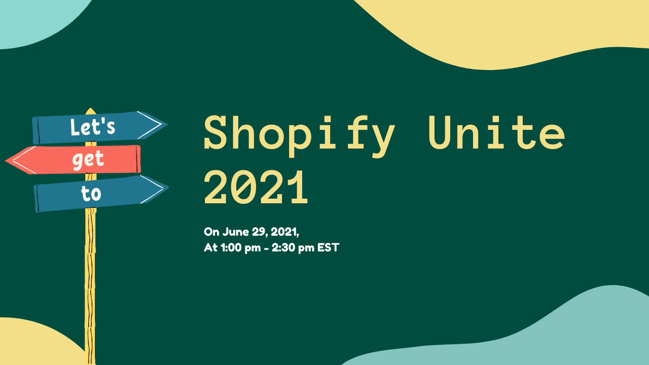 announcing-the-shopify-unite-2021-banner