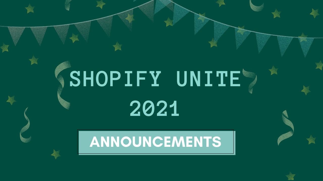 biggest-announcements-review-of-shopify-unite-2021-banner