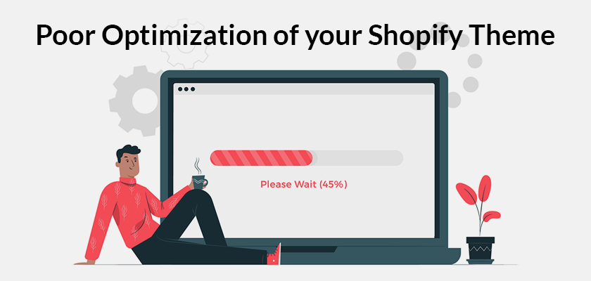 poor-optimization-of-your-shopify-theme