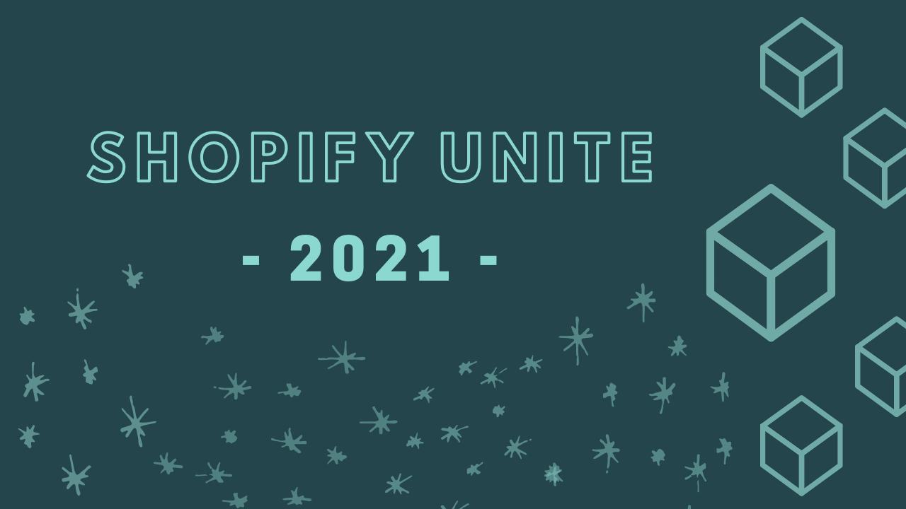 shopify-unite-2021-highlights-for-merchantsbanner