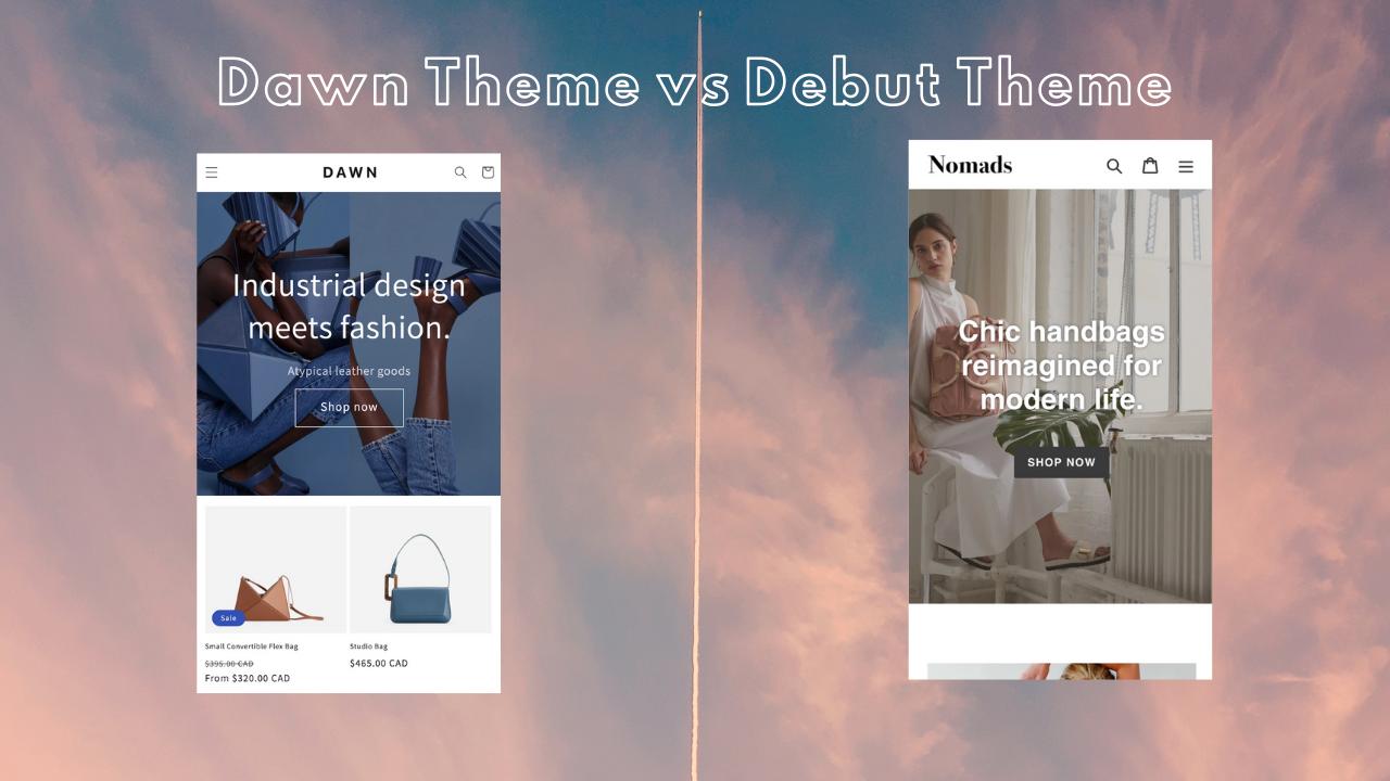 dawn-theme-vs-debut-theme