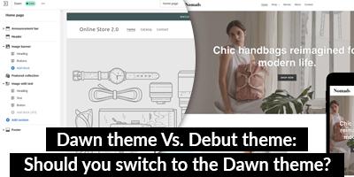 shopify-dawn-theme-vs-debut-theme